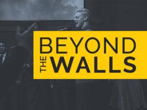 Beyond the Walls | Feb. 25, 2017
